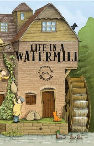 Life in a Watermill Popup Book